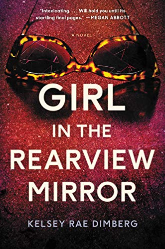 Girl in the Rearview Mirror: A Novel by [Dimberg, Kelsey Rae]