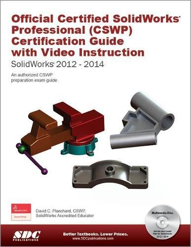 Official Certified SolidWorks Professional (CSWP) Certification Guide with Video Instruction: SolidWorks 2012-2014 by Sdc Pubns