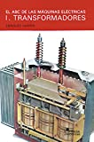 img - for El Abc de las maquinas electricas - 1. Transformadores / The ABC of Electrical Machines - 1. Transformers (Spanish Edition) book / textbook / text book