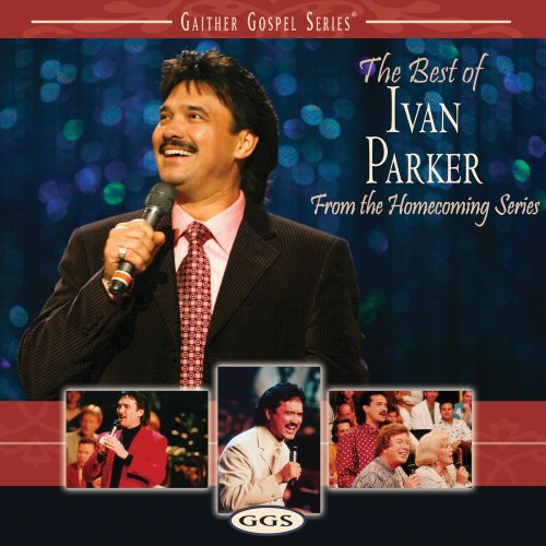 The Best Of Ivan Parker by Capitol Christian Distribution