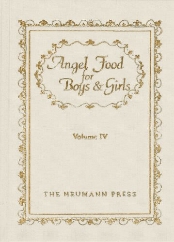 Angel Food For Boys & Girls, Volume 4 (Angel Food For Boys & Girls)