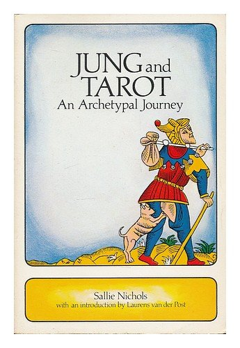 Jung and Tarot : an archetypal journey / Sallie Nichols ; with an introduction by Laurens van der Post