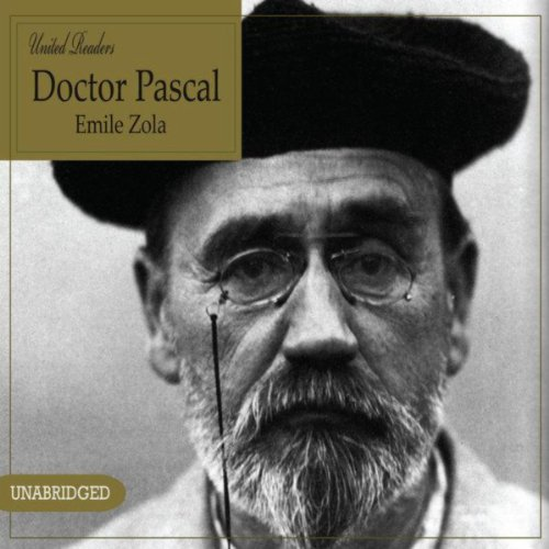 Doctor Pascal - Emile Zola