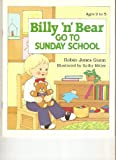 Billy 'n' Bear Go to Sunday School, Robin Jones Gunn, 057008900X