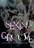 Sexing the Groove: Popular Music and Gender