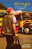 Gringo: A Coming of Age in Latin America