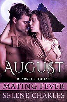 August: Mating Fever (Bears of Kodiak Book 2) by [Charles, Selene]