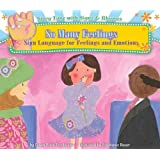 So Many Feelings: Sign Language for Feelings and Emotions: Sign Language for Feelings and Emotions (Story Time with Signs & Rhymes)