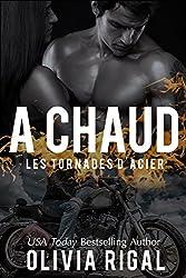 A chaud (Les Tornades d'Acier t. 4)