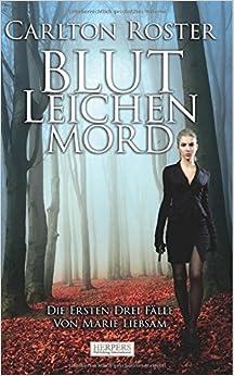 Book Blut Leichen Mord: Die Ersten Drei Fälle Von Marie Liebsam