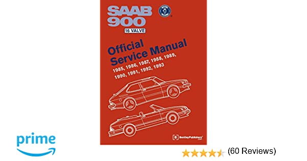 Saab 900 16 valve official service manual 1985 1986 1987 1988 saab 900 16 valve official service manual 1985 1986 1987 1988 1989 1990 1991 1992 1993 bentley publishers 9780837616933 amazon books fandeluxe Image collections
