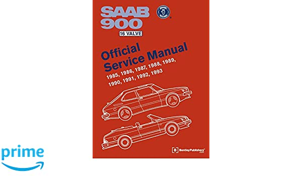 SAAB 900 16 Valve Official Service Manual: 1985-1993 Workshop Manual: Amazon.es: Bentley Publishers: Libros en idiomas extranjeros