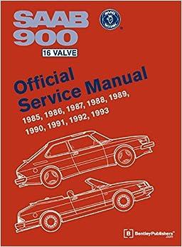 saab 900 16 valve official service manual 1985 1986 1987 1988 saab 900 16 valve official service manual 1985 1986 1987 1988 1989 1990 1991 1992 1993 including 1994 convertible workshop manual illustrated