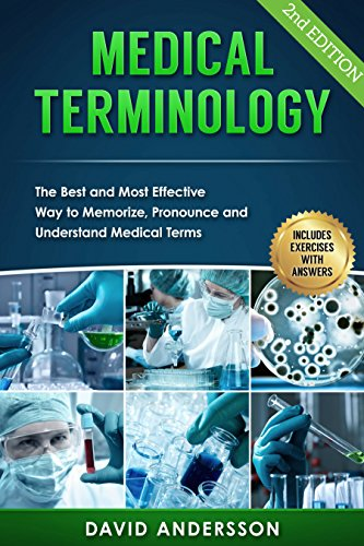 Medical Terminology: The Best and Most Effective Way to Memorize, Pronounce and Understand Medical Terms: 2nd - Laminated System