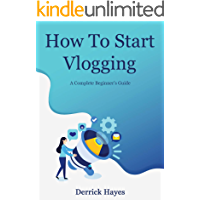 How To Start Vlogging: A Complete Beginner's Guide to Vlog book cover