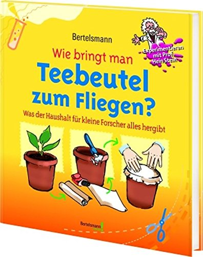 Bertelsmann Wie Bringt Man Teebeutel Zum Fliegen   Was Der Haushalt Für Kleine Forscher Alles Hergibt  Bertelsmann Junior