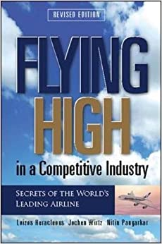 Flying High in a Competitive Industry: Secrets of the World's Leading Airline