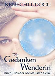Die Gedankenwenderin (Mentalisten Serie 1) (German Edition)