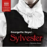 Heyer: Sylvester [Unabridged] [Naxos AudioBooks: NA0143] (Naxos Complete Classics)