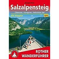 SalzAlpenSteig: Chiemsee - Königssee - Hallstätter See. Alle Etappen. Mit GPS-Tracks (Rother Wanderführer)