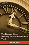 The Literary Digest History of the World War, Francis W. Halsey, 1616400773