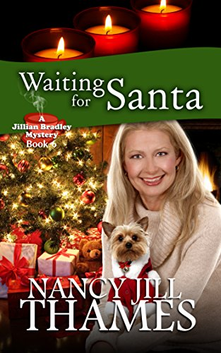 Waiting for Santa: A Jillian Bradley Mystery Book 6: (Jillian Bradley Christian Cozy with Suspense Mysteries Series Book 6)
