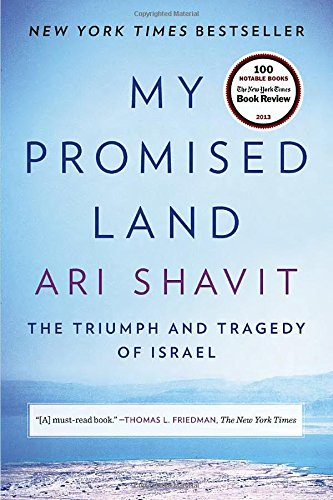 My Promised Land: The Triumph and Tragedy of Israel [Ari Shavit] (Tapa Blanda)