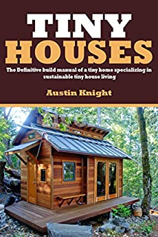 \HOT\ Tiny Houses: The Definitive Build Manual Of A Tiny Home Specializing In Sustainable Tiny House Living. program objetivo poner breakers Style