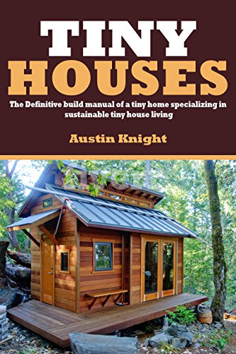 tiny-houses-the-definitive-build-manual-of-a-tiny-home-specializing-in-sustainable-tiny-house-living