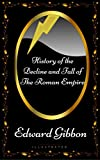 Image of History Of The Decline and Fall Of The Roman Empire: By Edward Gibbon - Illustrated