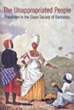 The Unappropriated People: Freedmen in the Slave Society of Barbados