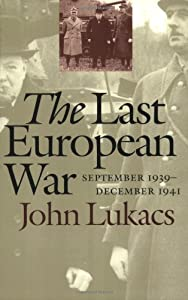 The Last European War: September 1939 - December 1941 by Yale University Press