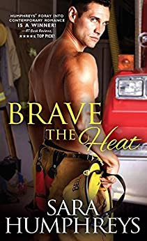Brave the Heat (The McGuire Brothers Book 1) by [Humphreys, Sara]