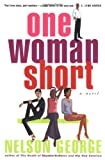 One Woman Short, Nelson George, 0684864614
