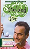Somewhere in Ireland, a Village Is Missing an Idiot, David Feherty, 1936891085