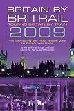 Britain by Britrail 2009, LaVerne Ferguson-Kosinski, 0762748575