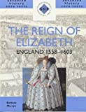 img - for The Reign of Elizabeth: England 1558-1603 (SHP Advanced History Core Texts) book / textbook / text book