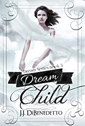 Dream Child (Dream Series Book 3)