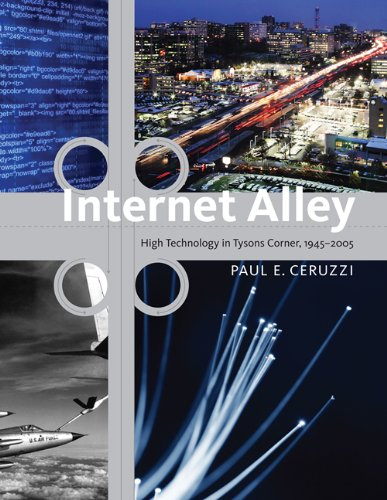 Internet Alley: High Technology in Tysons Corner, 1945--2005 (Lemelson Center Studies in Invention and Innovation - Stores Corners Tysons