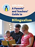 A Parents' and Teachers' Guide to Bilingualism, Colin Baker, 1783091592
