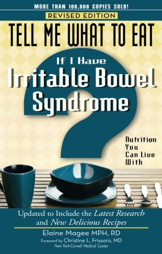 Tell Me What to Eat If I Have Irritable Bowel Syndrome, Revised Edition: Nutrition You Can Live With