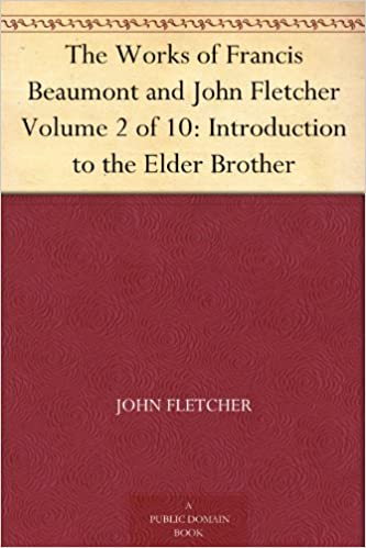 The Works of Francis Beaumont and John Fletcher Volume 2 of