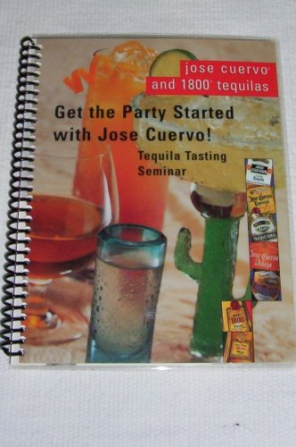 Get the Party Started with Jose Cuervo! Tequila Tasting Seminar -- Jose Cuervo and 1800 Tequilas