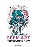 Pop Culture Now!: a Geek Art Anthology