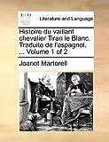 Histoire du Vaillant Chevalier Tiran le Blanc Traduite de L'Espagnol, Joanot Martorell, 1140660780