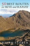 50 Best Routes on Skye and Raasay, Ralph Storer, 1780270429