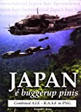 Front cover for the book Japan e' buggerup pinis : the final days of World War II in Papua New Guinea : who fired the last shot? by Kenneth J. Evans