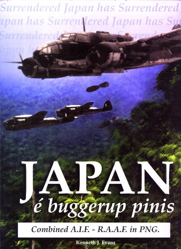 Japan e' buggerup pinis : the final days of World War II in Papua New Guinea : who fired the last shot?
