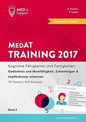 MEDithappen MedAT Training 2017, Band 2: Kognitive Fähigkeiten und Fertigkeiten: Gedächtnis und Merkfähigkeit, Zahlenfolgen & Implikationen erkennen