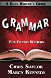 Grammar for Fiction Writers (Busy Writer's Guides) (Volume 5)